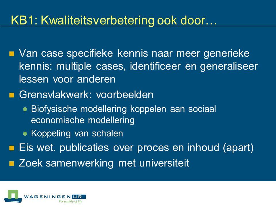 KB1: Kwaliteitsverbetering ook door… Van case specifieke kennis naar meer generieke kennis: multiple cases, identificeer en generaliseer lessen voor a