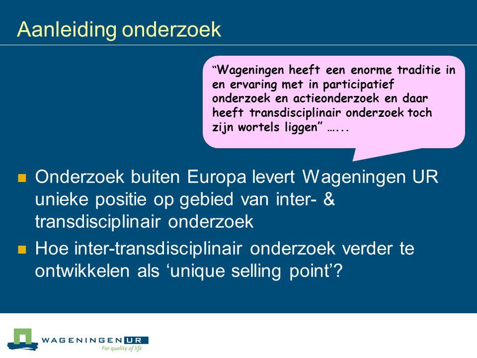 Presentatie Inter- & transdisciplinair onderzoek: In theorie Waarom vraagt onderzoek buiten Europa een inter- en transdisciplinair onderzoeksaanpak.