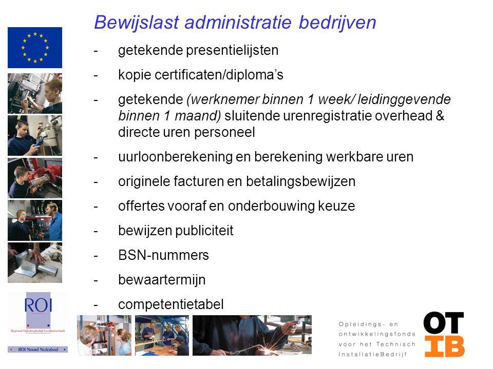 Bewijslast administratie bedrijven -getekende presentielijsten -kopie certificaten/diploma's -getekende (werknemer binnen 1 week/ leidinggevende binne