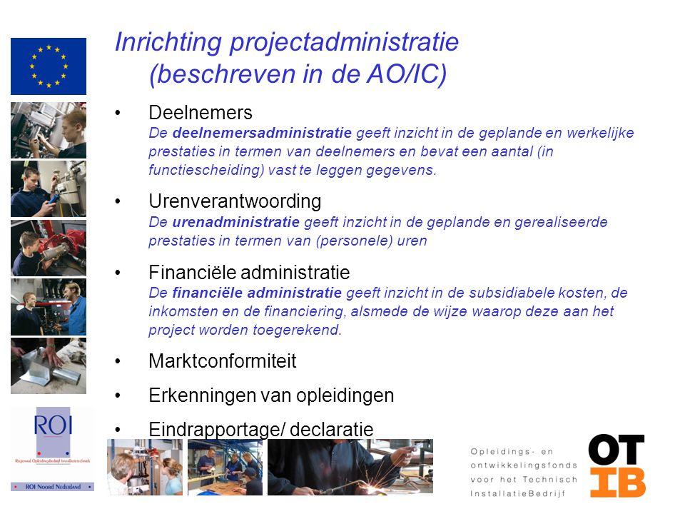 Inrichting projectadministratie (beschreven in de AO/IC) Deelnemers De deelnemersadministratie geeft inzicht in de geplande en werkelijke prestaties i