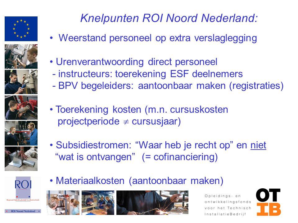 Knelpunten ROI Noord Nederland: Weerstand personeel op extra verslaglegging Urenverantwoording direct personeel - instructeurs: toerekening ESF deelne