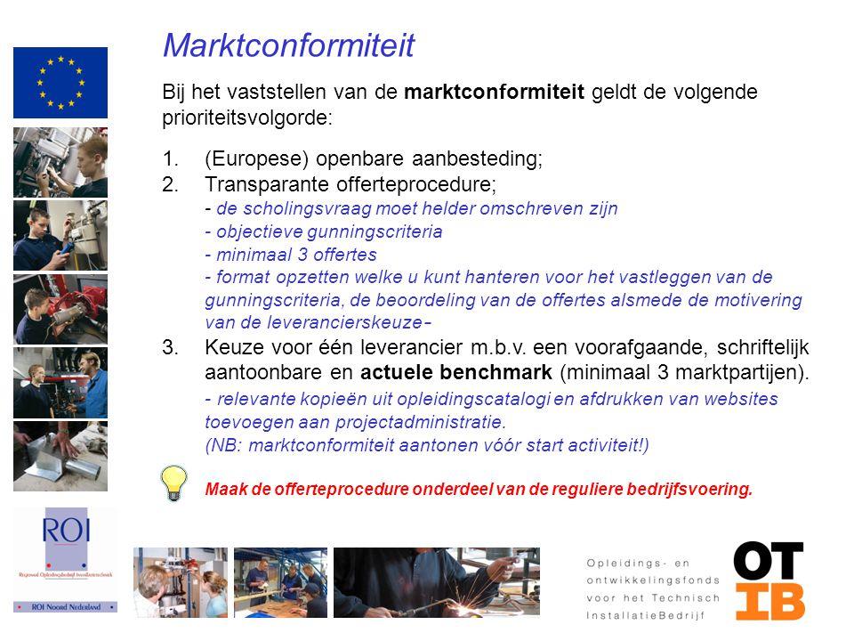 Marktconformiteit Bij het vaststellen van de marktconformiteit geldt de volgende prioriteitsvolgorde: 1.(Europese) openbare aanbesteding; 2.Transparan