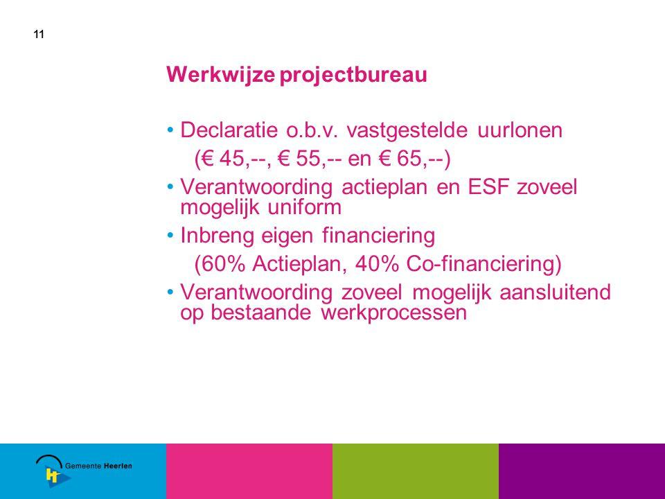 11 Werkwijze projectbureau Declaratie o.b.v.