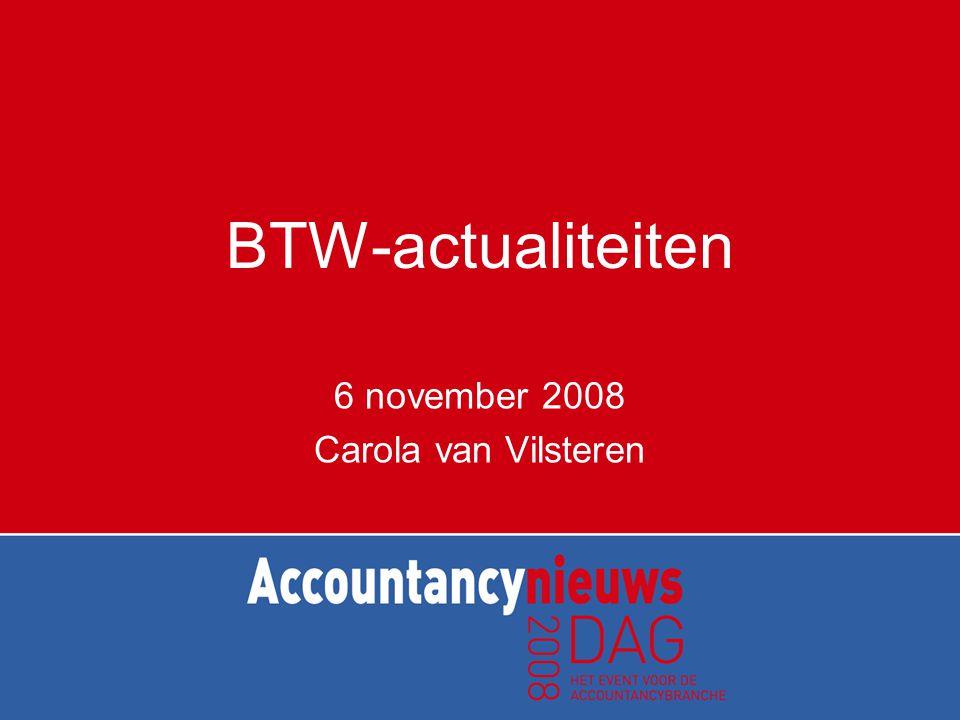 BTW-actualiteiten 6 november 2008 Carola van Vilsteren