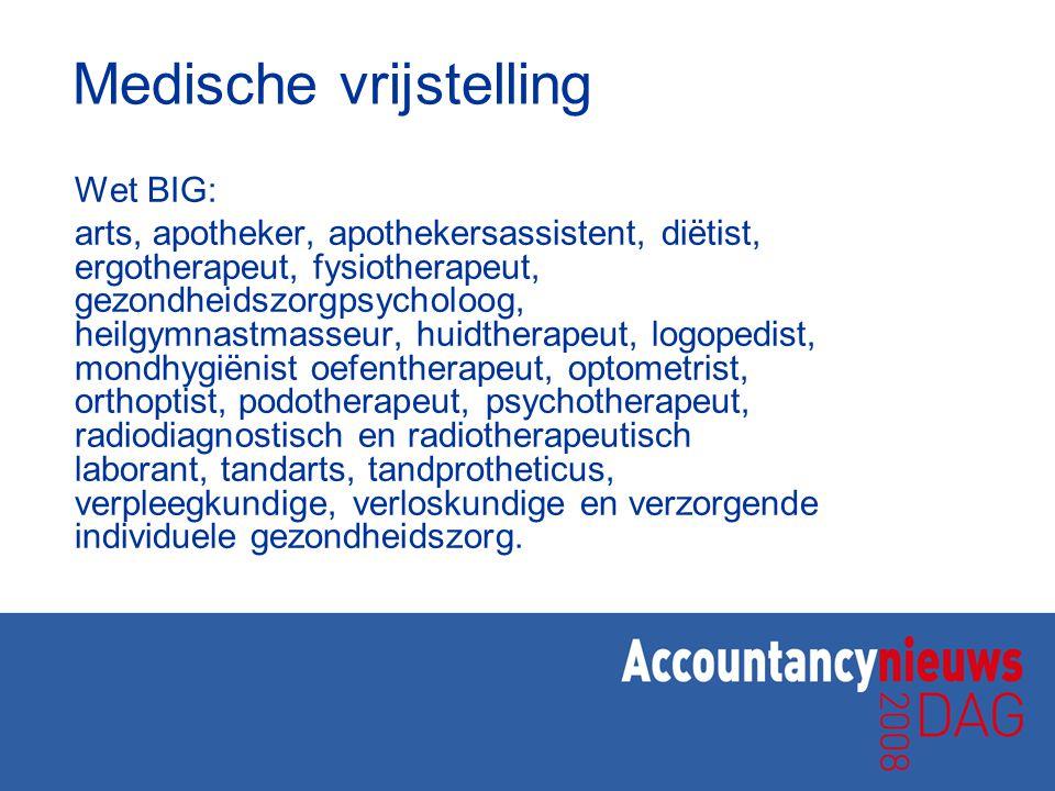 Medische vrijstelling Wet BIG: arts, apotheker, apothekersassistent, diëtist, ergotherapeut, fysiotherapeut, gezondheidszorgpsycholoog, heilgymnastmas