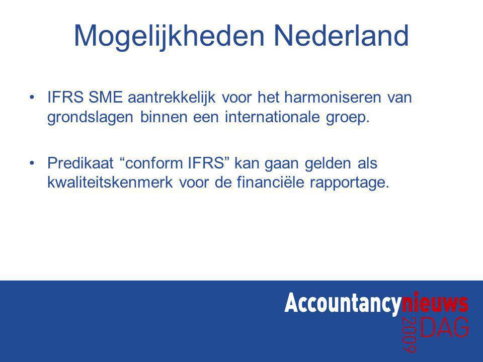 Mogelijkheden Nederland IFRS SME aantrekkelijk voor het harmoniseren van grondslagen binnen een internationale groep.