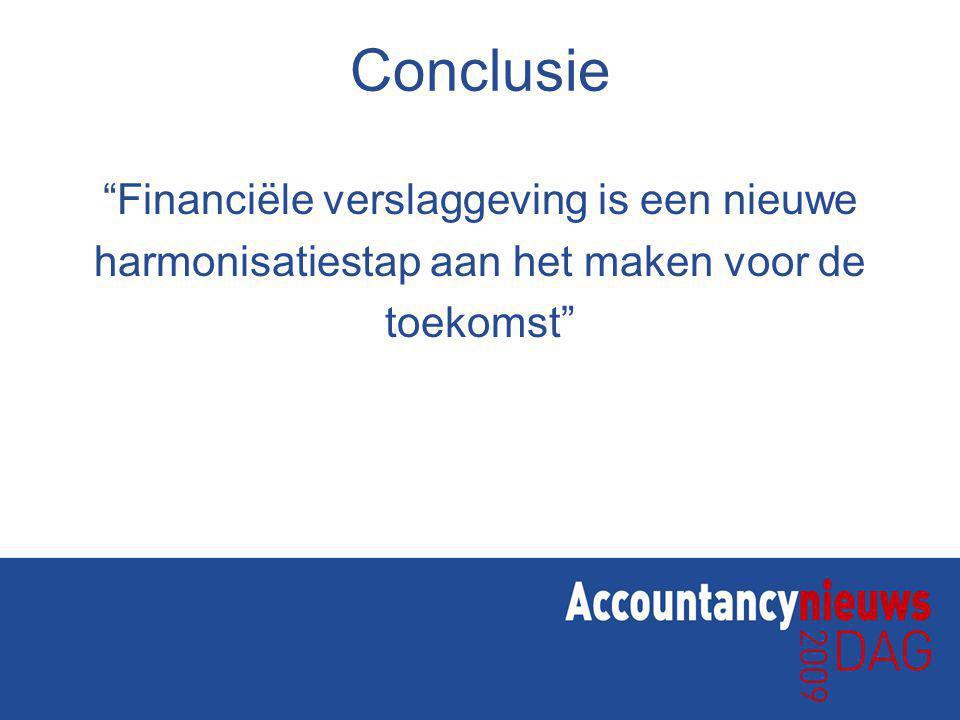 Conclusie Financiële verslaggeving is een nieuwe harmonisatiestap aan het maken voor de toekomst
