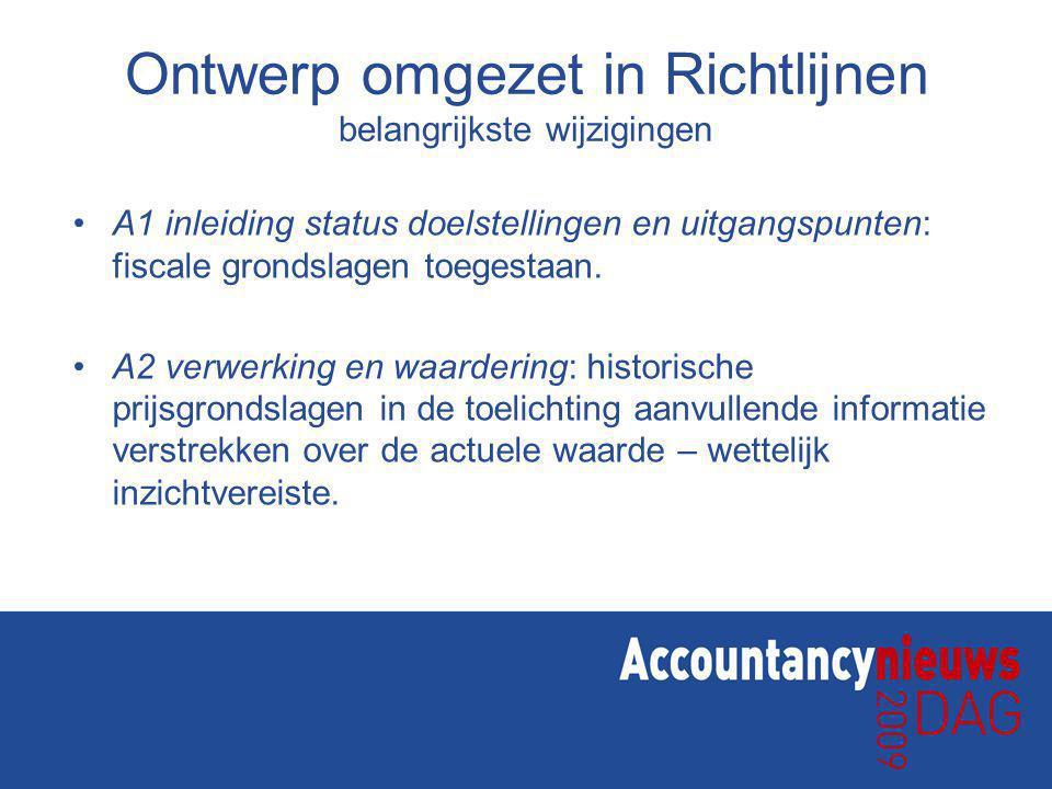 Ontwerp omgezet in Richtlijnen belangrijkste wijzigingen A1 inleiding status doelstellingen en uitgangspunten: fiscale grondslagen toegestaan.