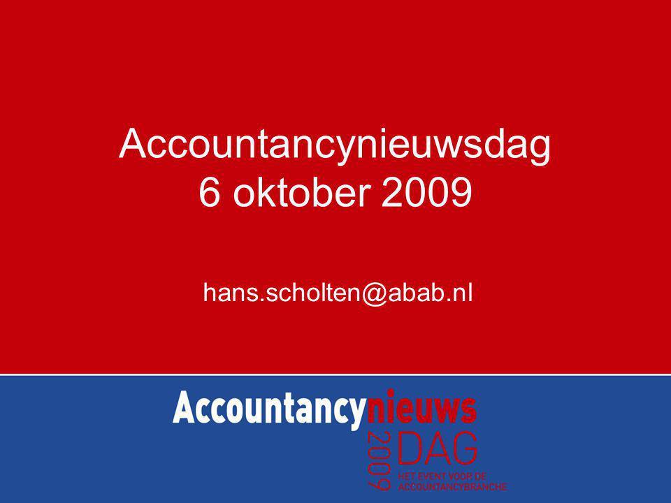 Accountancynieuwsdag 6 oktober 2009 hans.scholten@abab.nl
