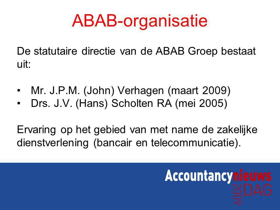 ABAB-organisatie De statutaire directie van de ABAB Groep bestaat uit: Mr. J.P.M. (John) Verhagen (maart 2009) Drs. J.V. (Hans) Scholten RA (mei 2005)