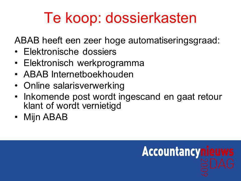 Te koop: dossierkasten ABAB heeft een zeer hoge automatiseringsgraad: Elektronische dossiers Elektronisch werkprogramma ABAB Internetboekhouden Online salarisverwerking Inkomende post wordt ingescand en gaat retour klant of wordt vernietigd Mijn ABAB