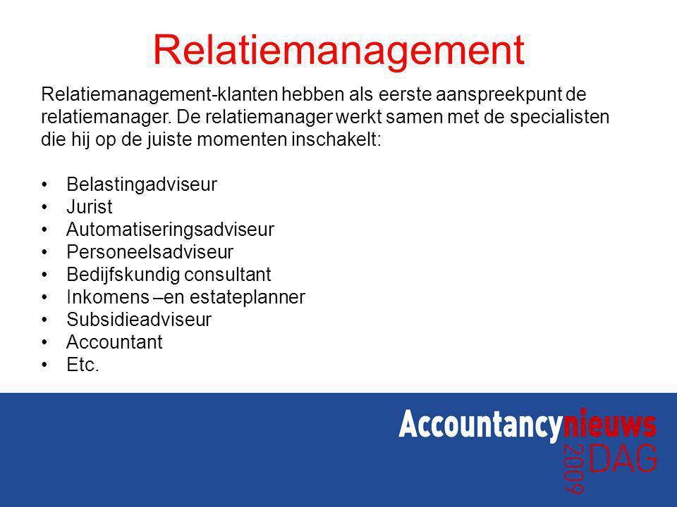 Relatiemanagement Relatiemanagement-klanten hebben als eerste aanspreekpunt de relatiemanager. De relatiemanager werkt samen met de specialisten die h