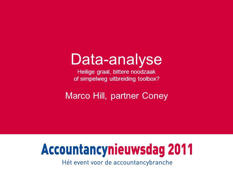 Data-analyse Heilige graal, bittere noodzaak of simpelweg uitbreiding toolbox? Marco Hill, partner Coney