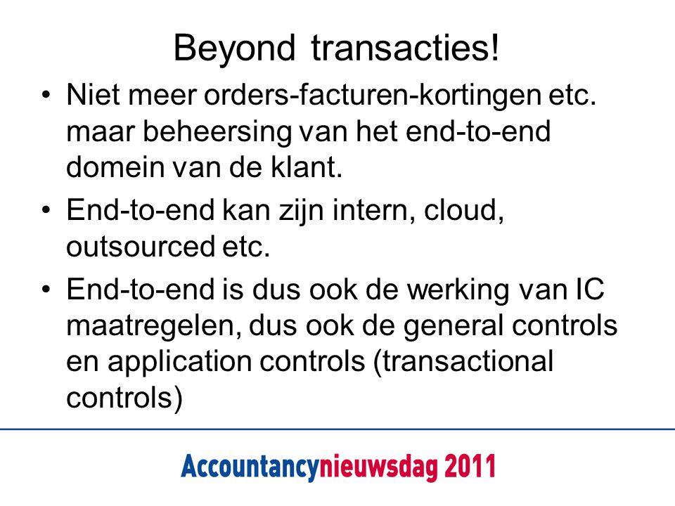 Beyond transacties! Niet meer orders-facturen-kortingen etc. maar beheersing van het end-to-end domein van de klant. End-to-end kan zijn intern, cloud
