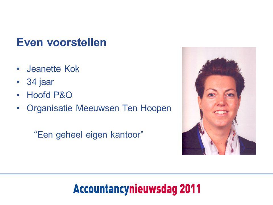 """Even voorstellen Jeanette Kok 34 jaar Hoofd P&O Organisatie Meeuwsen Ten Hoopen """"Een geheel eigen kantoor"""""""