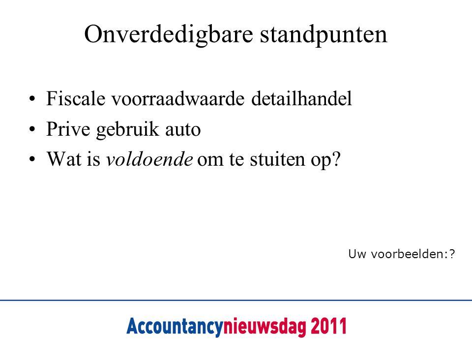 Onverdedigbare standpunten Fiscale voorraadwaarde detailhandel Prive gebruik auto Wat is voldoende om te stuiten op? Uw voorbeelden:?