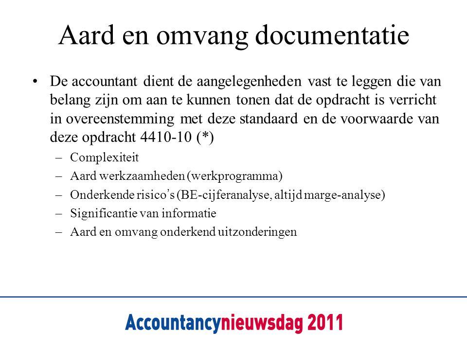 Aard en omvang documentatie De accountant dient de aangelegenheden vast te leggen die van belang zijn om aan te kunnen tonen dat de opdracht is verric