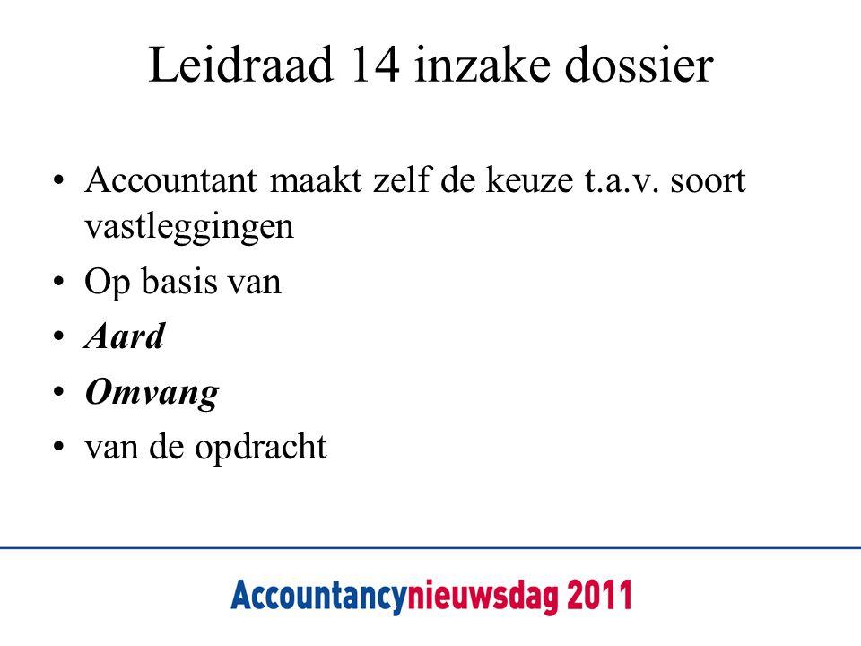 Leidraad 14 inzake dossier Accountant maakt zelf de keuze t.a.v. soort vastleggingen Op basis van Aard Omvang van de opdracht