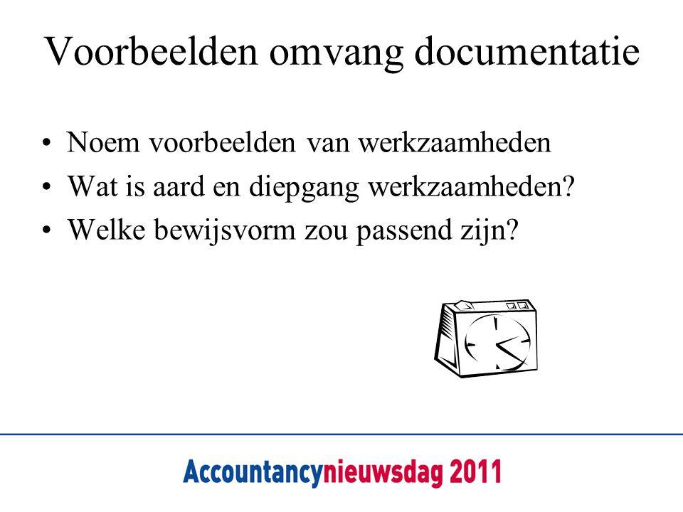 Voorbeelden omvang documentatie Noem voorbeelden van werkzaamheden Wat is aard en diepgang werkzaamheden.