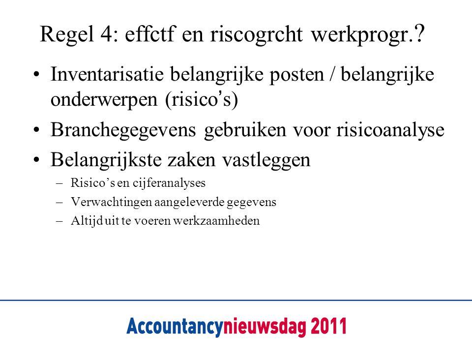 Regel 4: effctf en riscogrcht werkprogr.