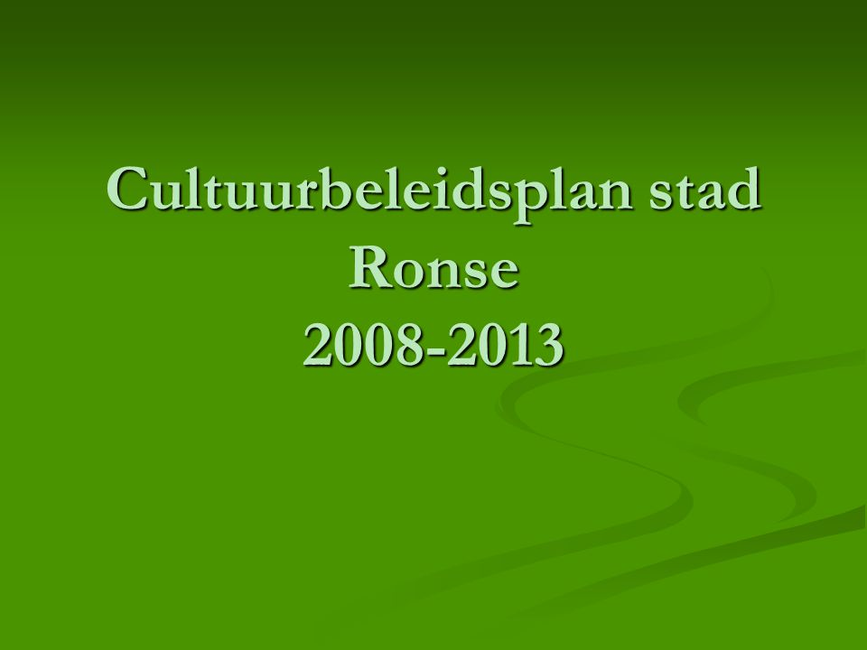Decreet houdende het stimuleren van een kwalitatief en integraal lokaal cultuurbeleid (13 juli 2001) Waarom .