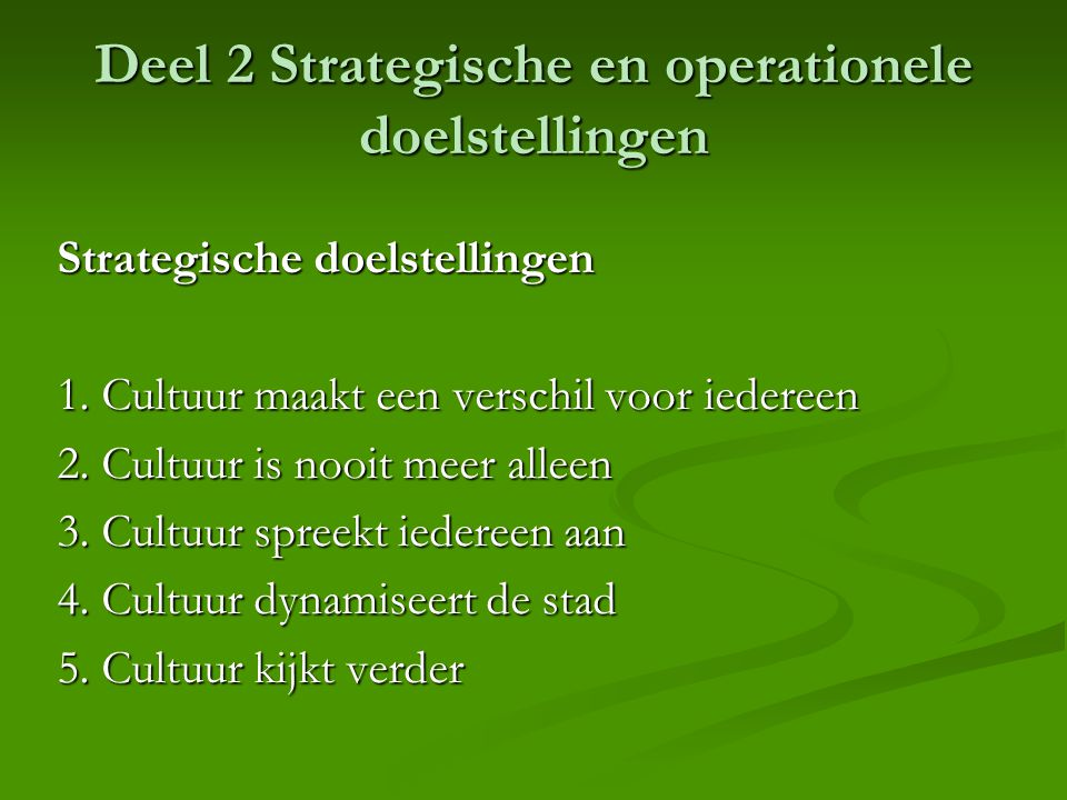 Deel 2 Strategische en operationele doelstellingen Strategische doelstellingen 1.
