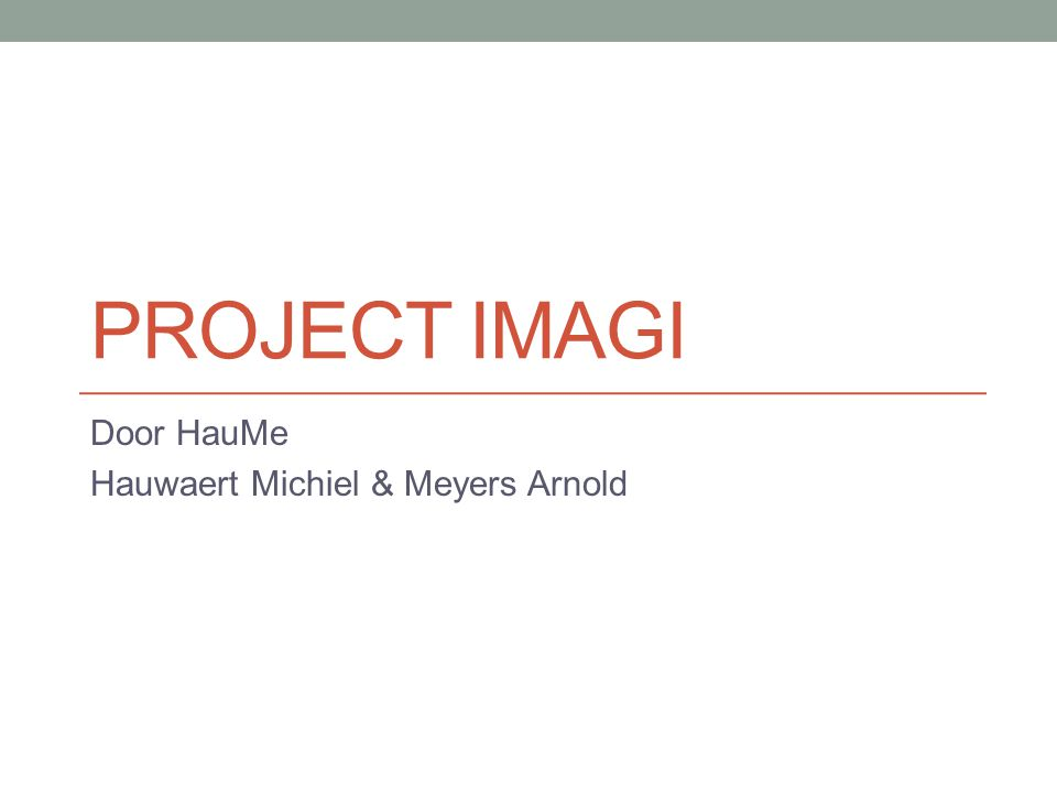 PROJECT IMAGI Door HauMe Hauwaert Michiel & Meyers Arnold