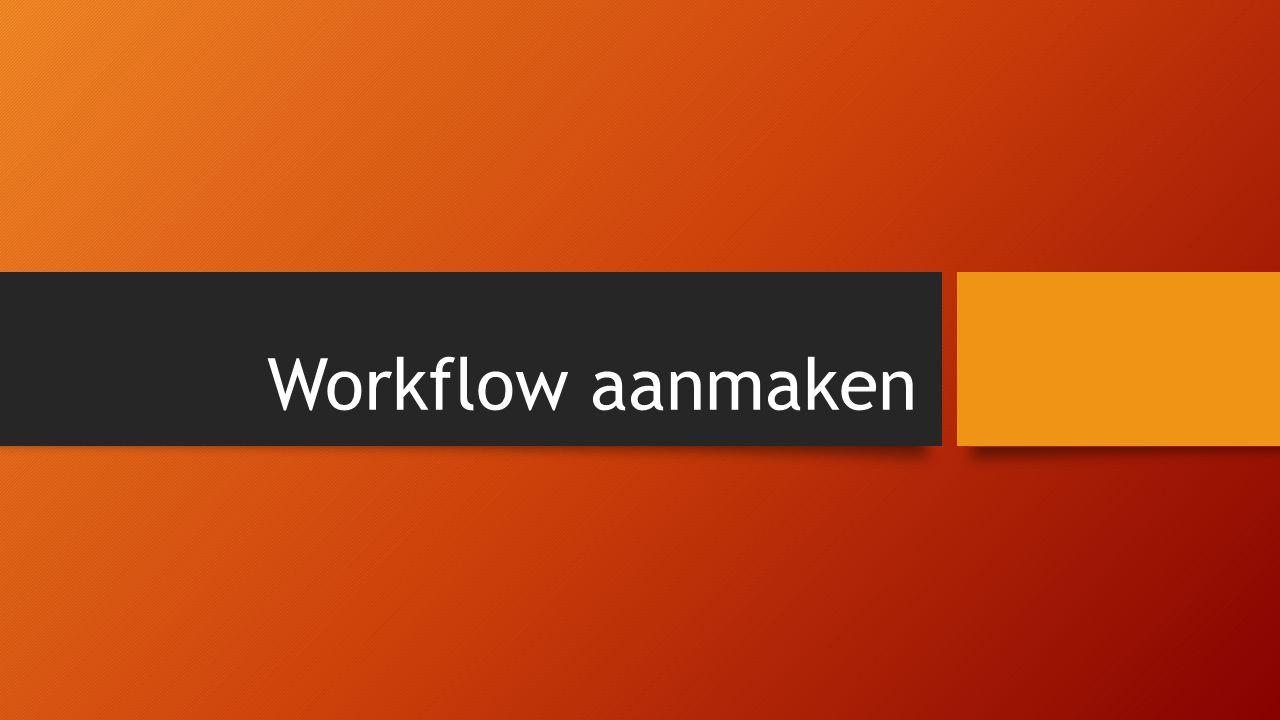 Workflow aanmaken