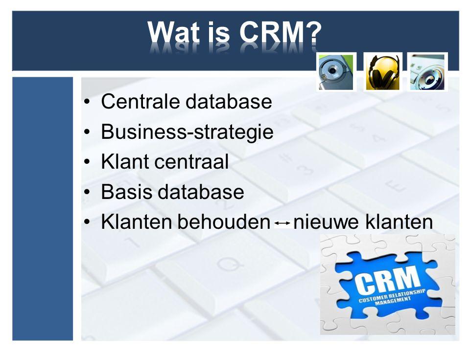 Centrale database Business-strategie Klant centraal Basis database Klanten behouden nieuwe klanten