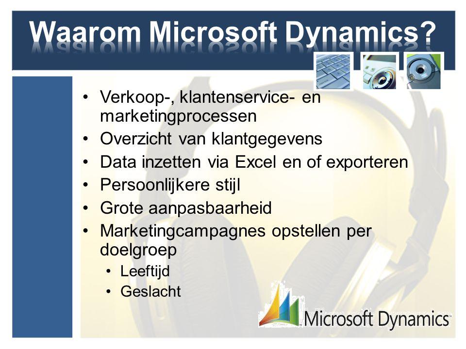 Verkoop-, klantenservice- en marketingprocessen Overzicht van klantgegevens Data inzetten via Excel en of exporteren Persoonlijkere stijl Grote aanpas