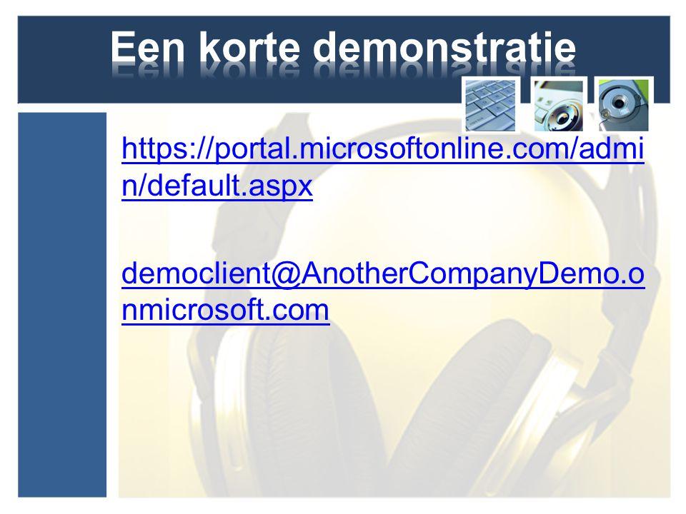 https://portal.microsoftonline.com/admi n/default.aspx democlient@AnotherCompanyDemo.o nmicrosoft.com
