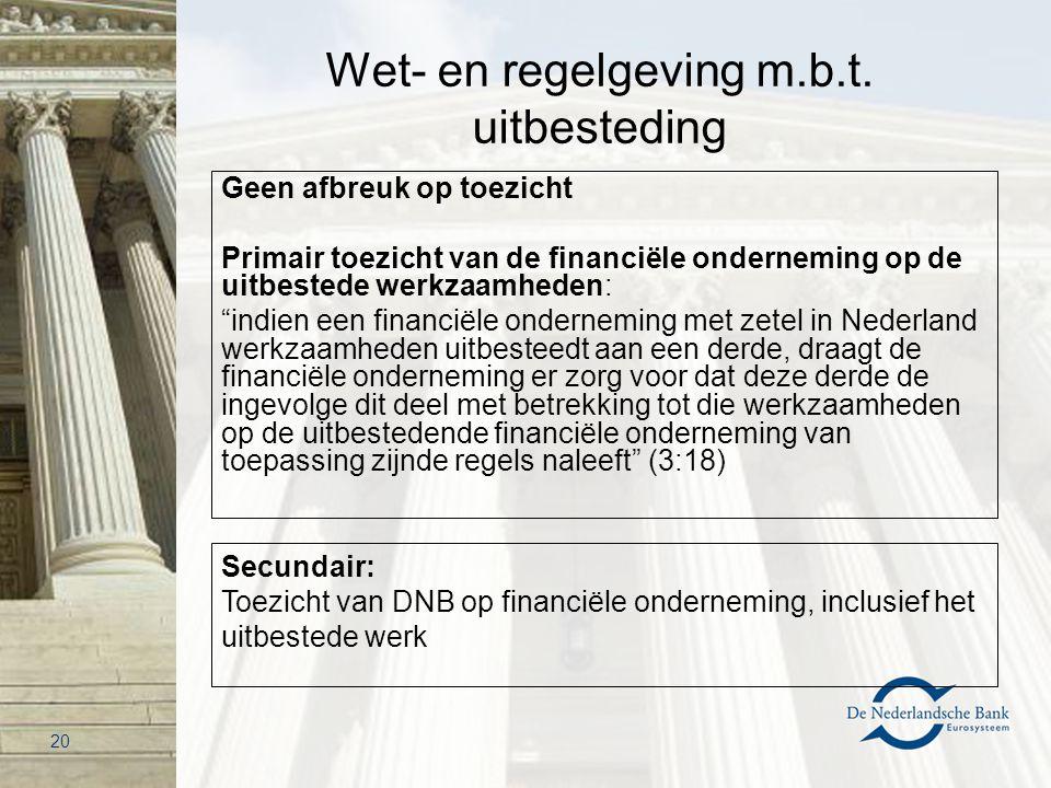 """Wet- en regelgeving m.b.t. uitbesteding Geen afbreuk op toezicht Primair toezicht van de financiële onderneming op de uitbestede werkzaamheden: """"indie"""