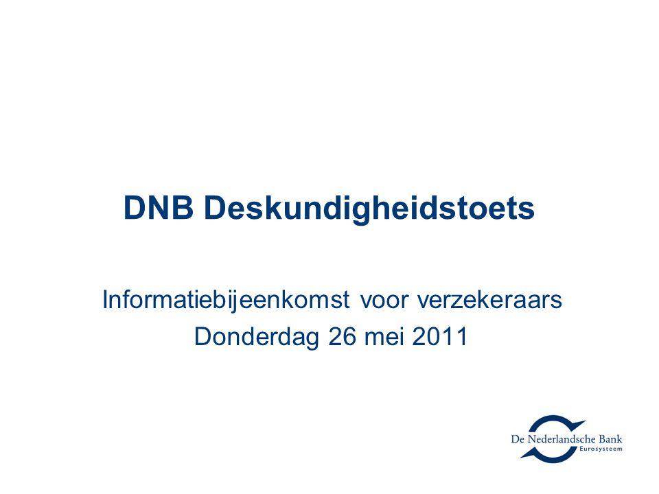 DNB Deskundigheidstoets Informatiebijeenkomst voor verzekeraars Donderdag 26 mei 2011