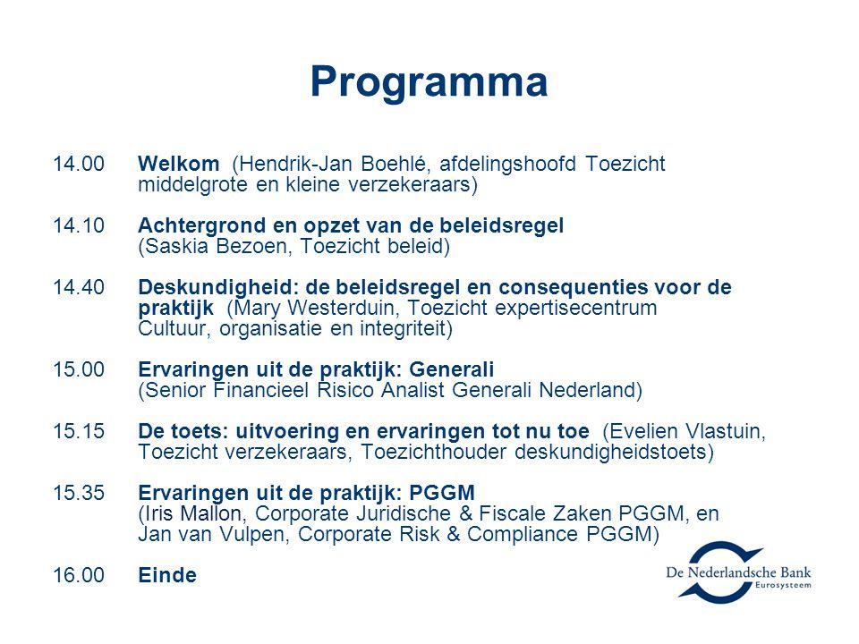 Programma 14.00Welkom (Hendrik-Jan Boehlé, afdelingshoofd Toezicht middelgrote en kleine verzekeraars) 14.10Achtergrond en opzet van de beleidsregel (