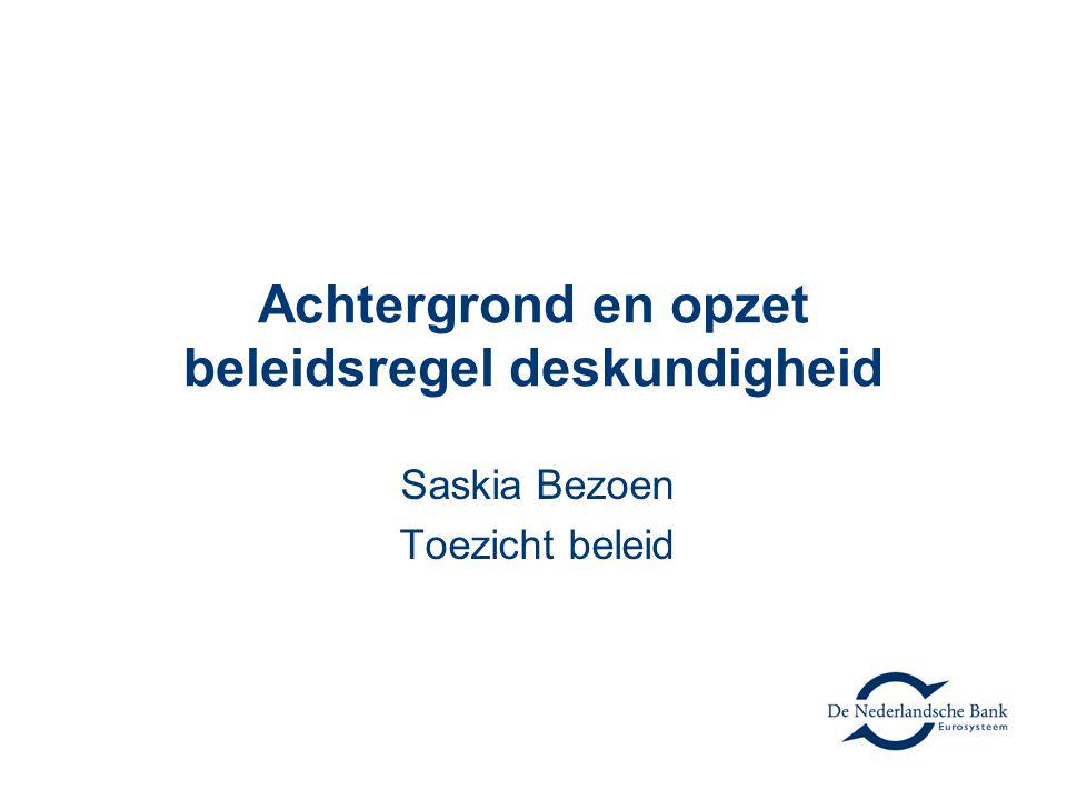 Doel, opzet en reikwijdte Verduidelijken wettelijke eis, invulling toets en samenwerking tussen DNB/AFM Drie hoofdstukken  H1: Algemene bepalingen deskundigheidstoetsing beleidsbepalers.
