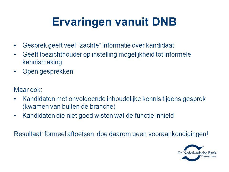 """Ervaringen vanuit DNB Gesprek geeft veel """"zachte"""" informatie over kandidaat Geeft toezichthouder op instelling mogelijkheid tot informele kennismaking"""