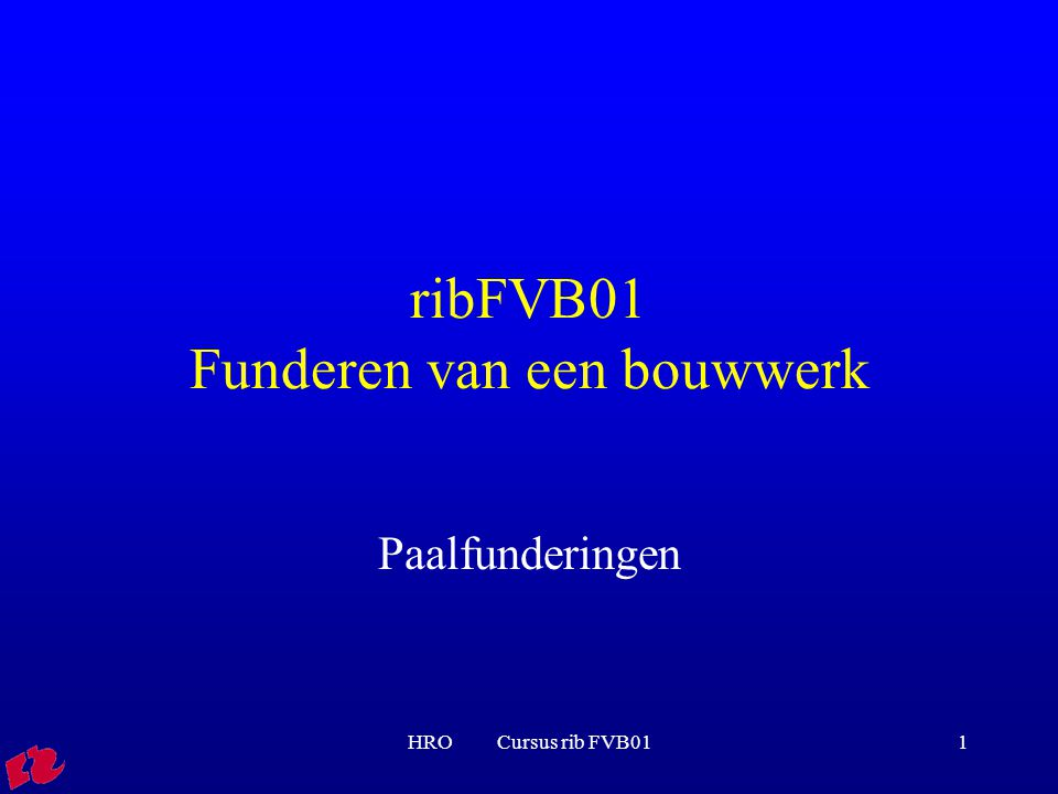 HRO Cursus rib FVB011 ribFVB01 Funderen van een bouwwerk Paalfunderingen