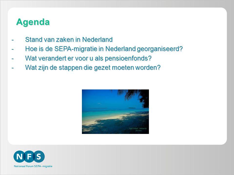 2 Agenda -Stand van zaken in Nederland -Hoe is de SEPA-migratie in Nederland georganiseerd? -Wat verandert er voor u als pensioenfonds? -Wat zijn de s