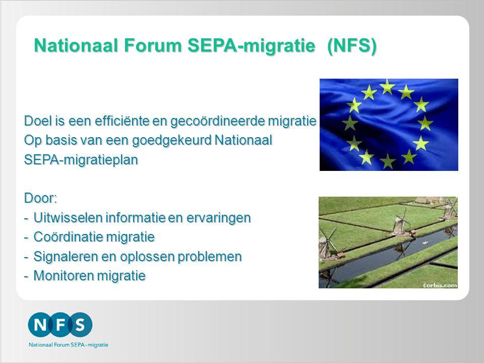 5 Nationaal Forum SEPA-migratie (NFS) Doel is een efficiënte en gecoördineerde migratie Op basis van een goedgekeurd Nationaal SEPA-migratieplanDoor:
