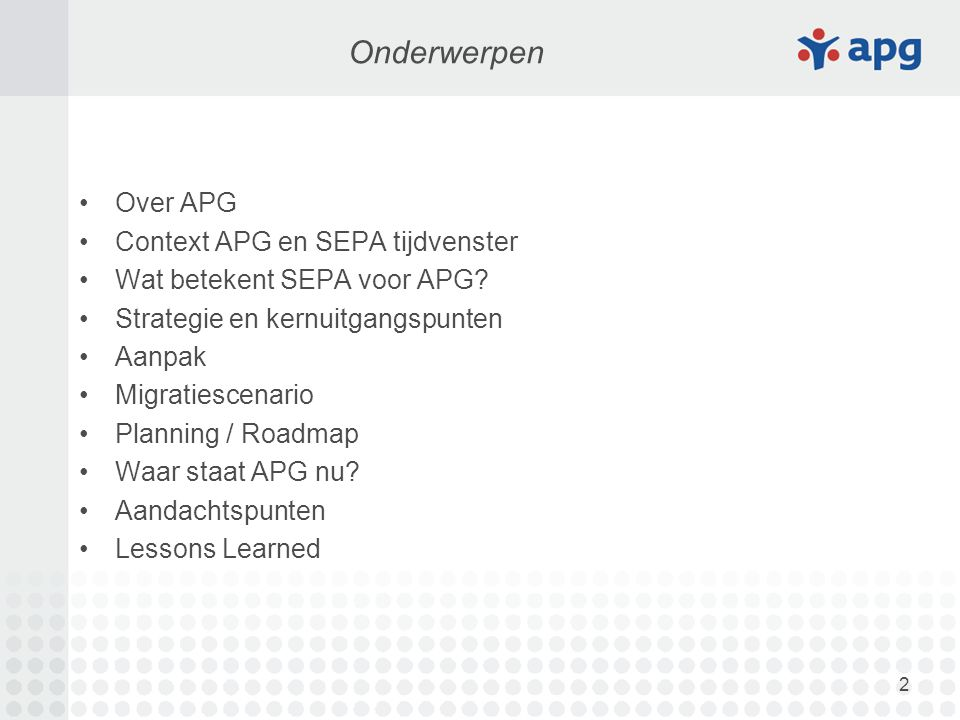 2 Over APG Context APG en SEPA tijdvenster Wat betekent SEPA voor APG.