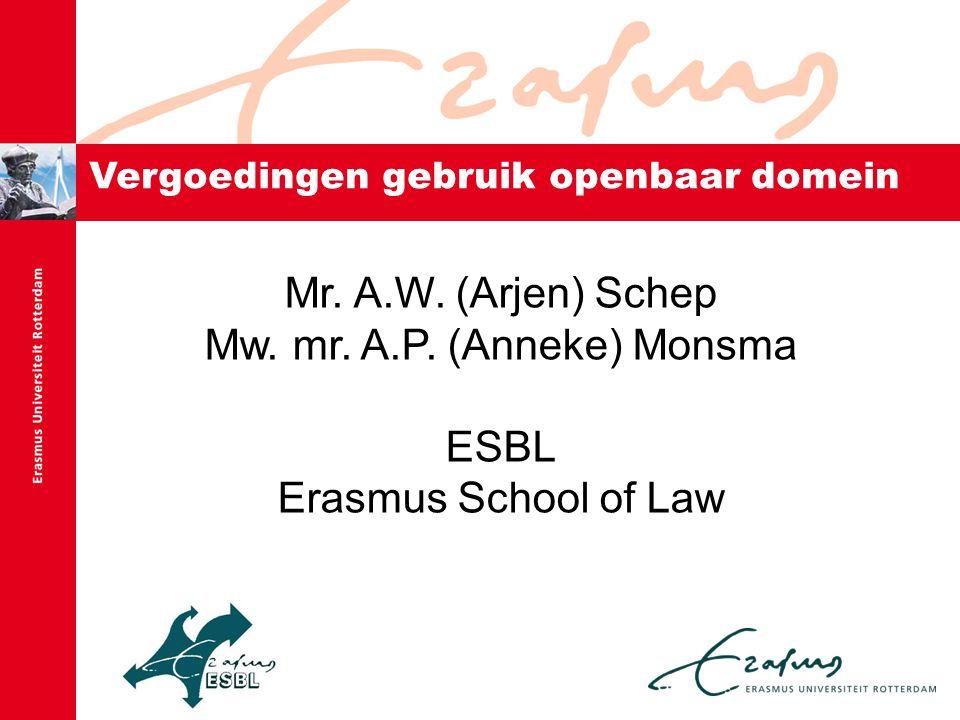 Vergoedingen gebruik openbaar domein Mr. A.W. (Arjen) Schep Mw. mr. A.P. (Anneke) Monsma ESBL Erasmus School of Law