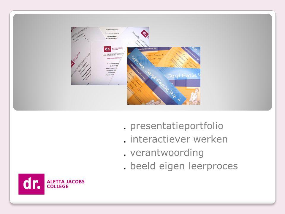 . presentatieportfolio. interactiever werken. verantwoording. beeld eigen leerproces