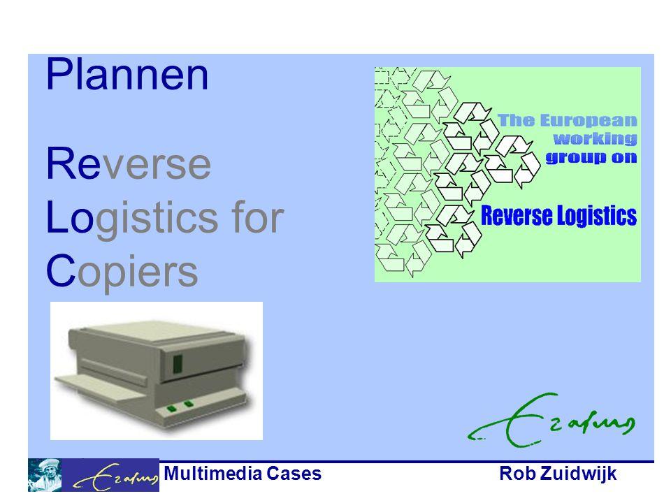 Multimedia CasesRob Zuidwijk Plannen Reverse Logistics for Copiers