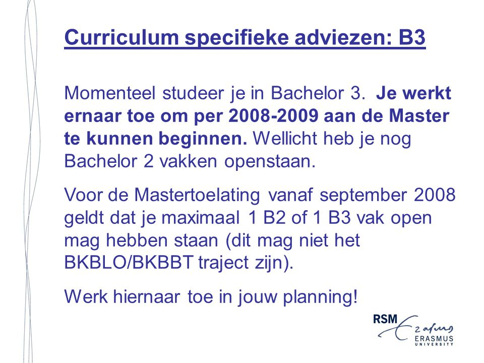 Curriculum specifieke adviezen: B3 Momenteel studeer je in Bachelor 3.