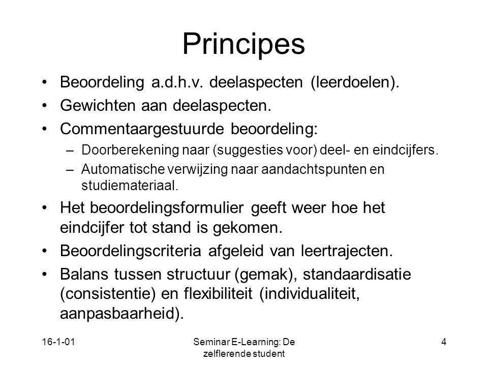 16-1-01Seminar E-Learning: De zelflerende student 4 Principes Beoordeling a.d.h.v. deelaspecten (leerdoelen). Gewichten aan deelaspecten. Commentaarge