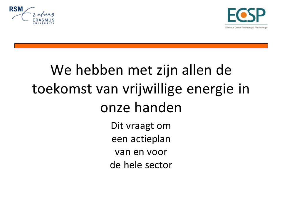 We hebben met zijn allen de toekomst van vrijwillige energie in onze handen Dit vraagt om een actieplan van en voor de hele sector
