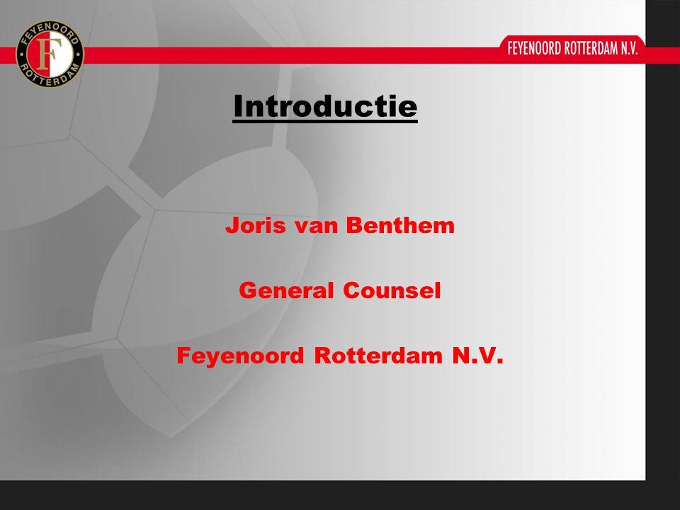 Introductie Joris van Benthem General Counsel Feyenoord Rotterdam N.V.