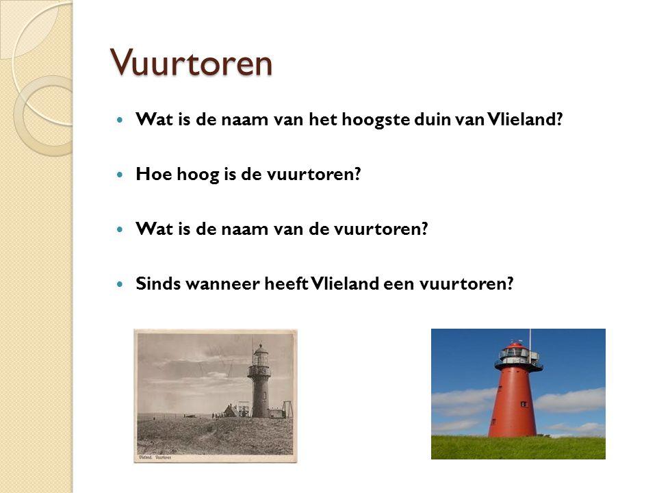 Vuurtoren Wat is de naam van het hoogste duin van Vlieland? Hoe hoog is de vuurtoren? Wat is de naam van de vuurtoren? Sinds wanneer heeft Vlieland ee