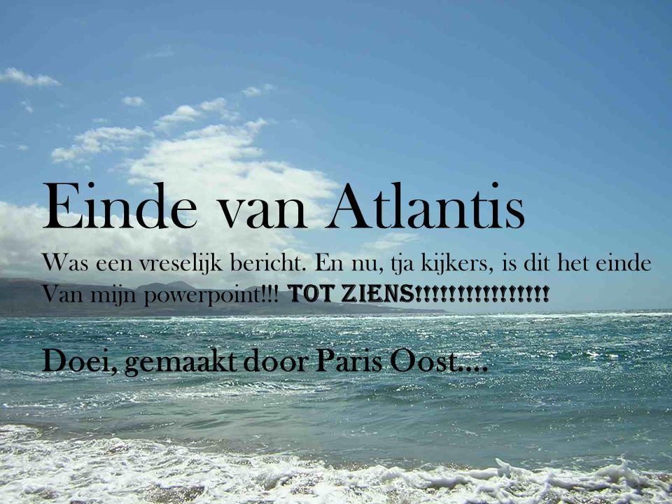 Einde van Atlantis Was een vreselijk bericht.