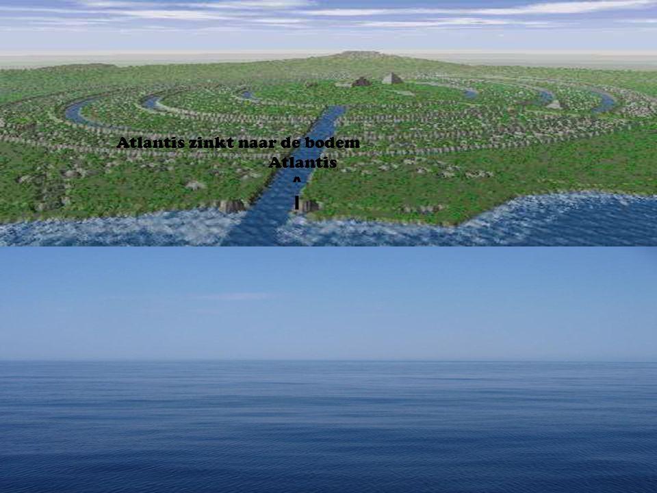 Atlantis zinkt naar de bodem Atlantis ^ |